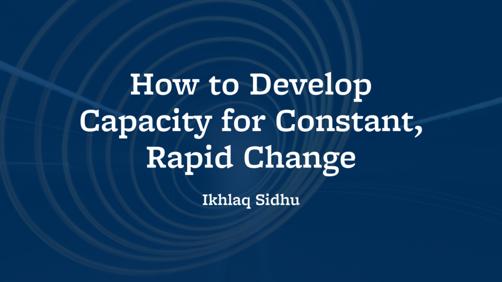 state of constant rapid change